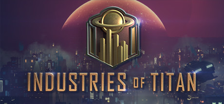 Industries of Titan Free Download PC Game