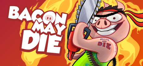 Bacon May Die Free Download PC Game